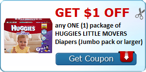 Get $1.00 off any ONE (1) package of HUGGIES LITTLE MOVERS Diapers (Jumbo pack or larger)