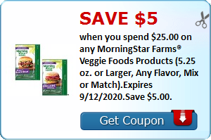 Save $5.00 when you spend $25.00 on any MorningStar Farms® Veggie Foods Products (5.25 oz. or Larger, Any Flavor, Mix or Match).Expires 9/12/2020.Save $5.00.