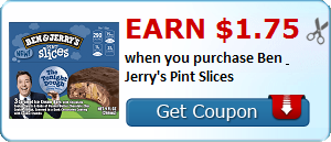 Earn $1.75 when you purchase Ben & Jerry's Pint Slices