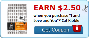 Earn $2.50 when you purchase 'I and Love and You'® Cat Kibble